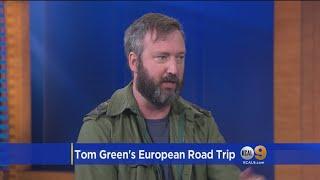 Tom Green Talks About His Recent European Tour