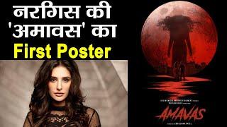 Nargis Fakhri starrer film Amavas