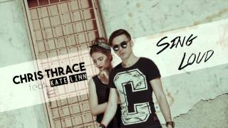 Download Chris Thrace - Sing Loud (feat. KATE LINN)