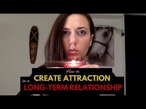 How to create ATTRACTION in a long term relationship