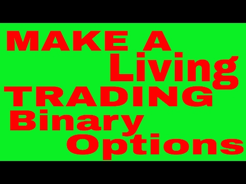 MAKE A LIVING TRADING BINARY OPTIONS - THIS WILL HELP!