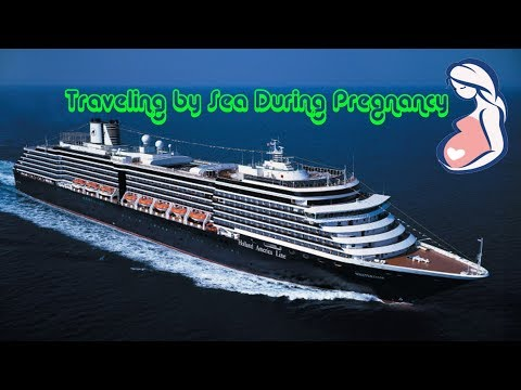 Traveling by Sea During Pregnancy