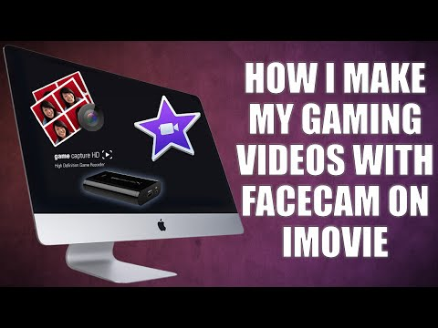 HOW I MAKE MY GAMING VIDEOS WITH FACECAM ON IMOVIE 2016