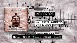 Redimi2 - No Pararé (Audio) ft Ariel Ramírez, Villa Nova