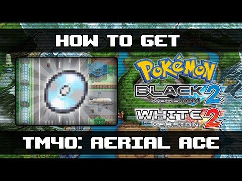 Pokemon Black 2 and White 2 | How To Get Aerial Ace (TM40)