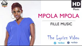 Mpola Mpola [Slowly] The Lyrics Video - Fille Music New Ugandan Music July 2016