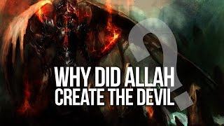 Why Did Allah Create The Devil?