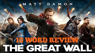 The Great Wall - 10 Word Movie Review