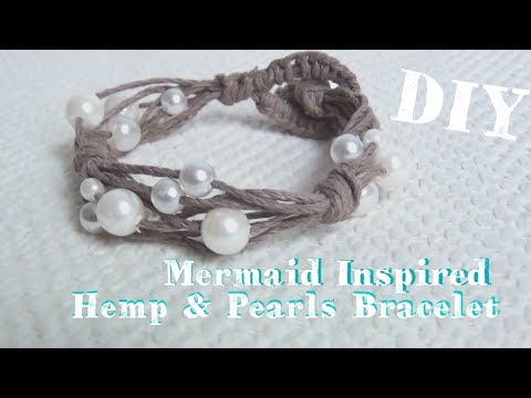 Mermaid Inspired Hemp And Pearls Bracelet ♥ Tutorial