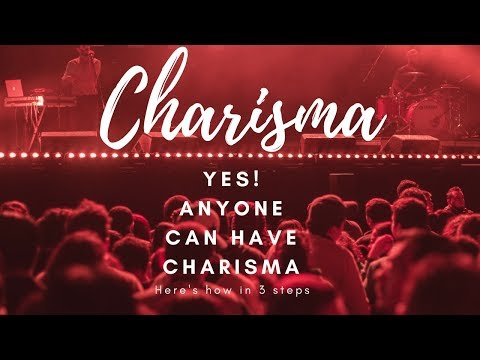 3 Steps to Charisma..for ANYONE