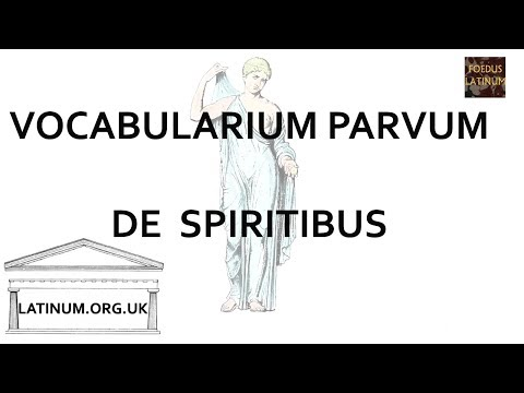 Vocabularium Parvum - De Spiritibus - Latin Vocabulary for Beginners