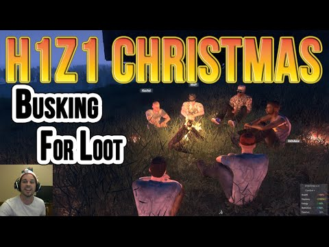 H1Z1 Christmas (Busking for Loot)