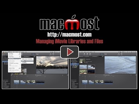 Managing iMovie Libraries and Files (#998)