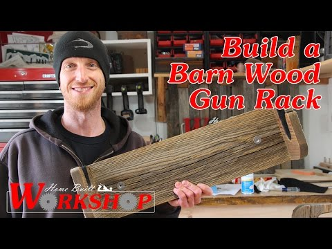 How to Build a Barn Wood gun rack