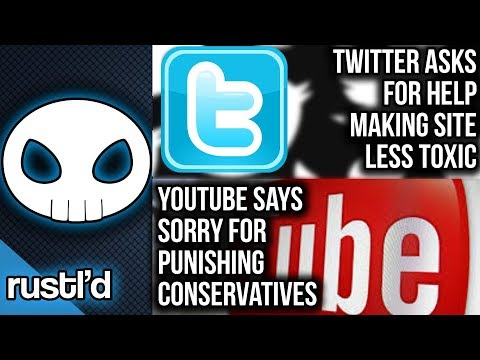 Youtube says sorry for punishing conservatives, Twitter asks for help making site better  - Rustl'd