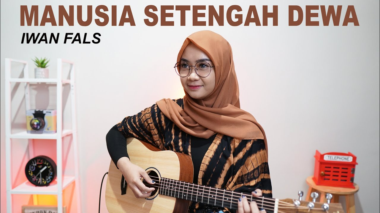 MANUSIA SETENGAH DEWA - IWAN FALS (COVER BY REGITA ECHA)