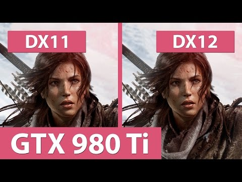 Rise of the Tomb Raider – DX11 vs. DX12 @ GTX 980 Ti Benchmark & Performance Comparison