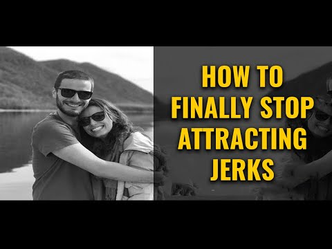 How To FINALLY Stop Attracting Jerks (and Start Attracting Mr. Right)