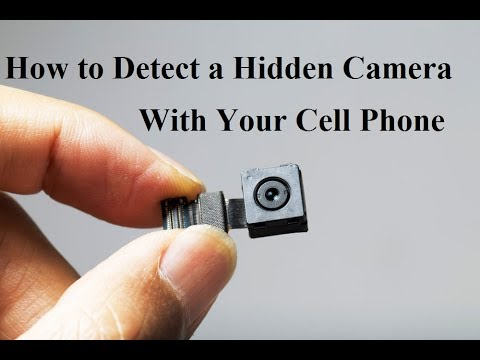 How to Detect a Hidden Camera With Your Cell Phone