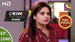 Crime Patrol Dastak - Ep 1040 - Full Episode - 14th May, 2019