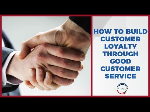 How to Build Customer Loyalty Through Good Customer Service