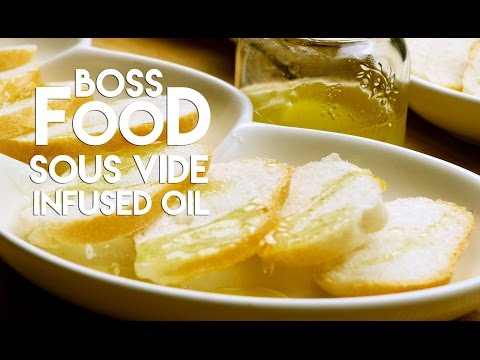 How-To Make Sous Vide Infused Oils: Boss Food
