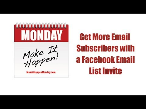 Get More Email Subscribers with a Facebook Email List Invite