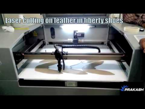 leather laser cutting machine in liberty shoes by Prakash