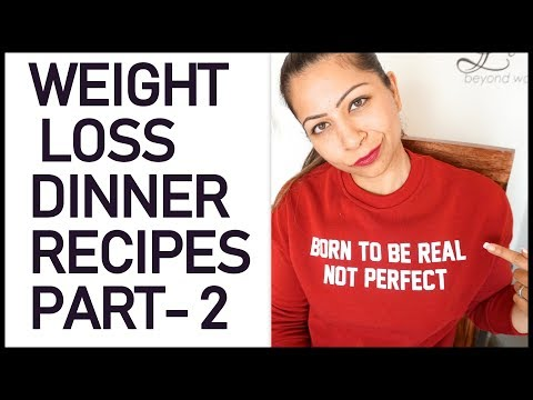 Weight Loss Healthy Dinner Recipes | Low Fat Indian Dinner Foods for Weight Loss Part 2 | Fat to Fab