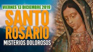 Santo Rosario de Hoy Viernes 13 de Diciembre de 2019|  MISTERIOS DOLOROSOS