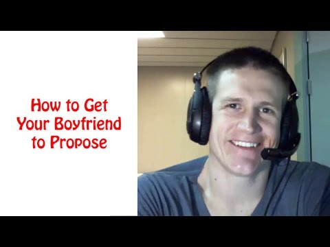 How to Get Your Boyfriend to Propose to You