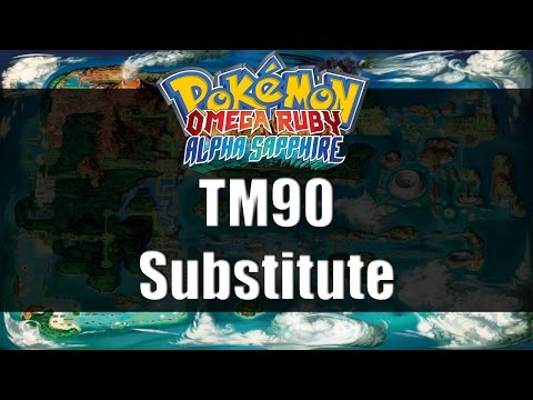 Pokemon Omega Ruby & Alpha Sapphire | Where to get TM90 Substitute