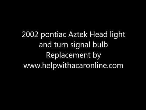 2002 Pontiac aztek head light and turn signal bulb replacement