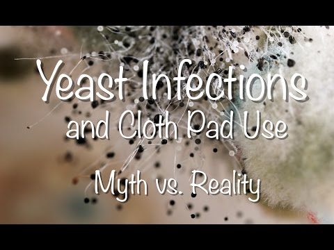 Yeast Infection and Cloth Pads - Myth vs. Reality
