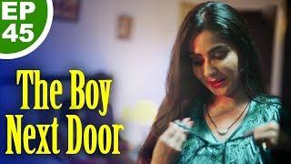दी बॉय नेक्स्ट डोर - The Boy Next Door - Episode 45 - Play Digital Originals