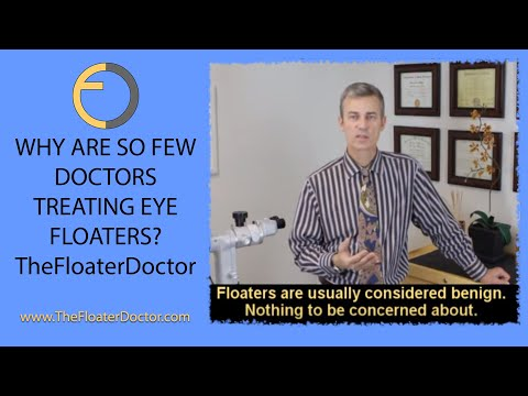Why are so few Doctors Treating EYE FLOATERS?