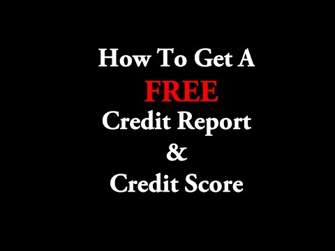 How To Get A FREE Credit Report and Credit Score