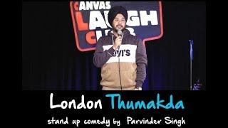 London Thumakda   Maine London Jana Hai   Stand Up Comedy by Parvinder Singh