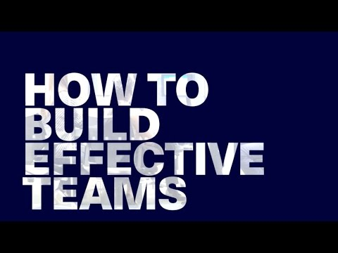 How to Build Effective Teams