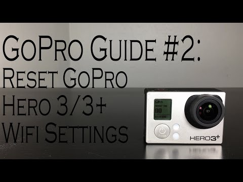 Gopro Guide 2 How To Reset Gopro Hero 33 Wifi Settings