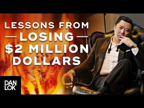 What I Learned Losing $2 Millions Dollars (3 Best Lessons) - Multi-Millionaire Entrepreneur Dan Lok