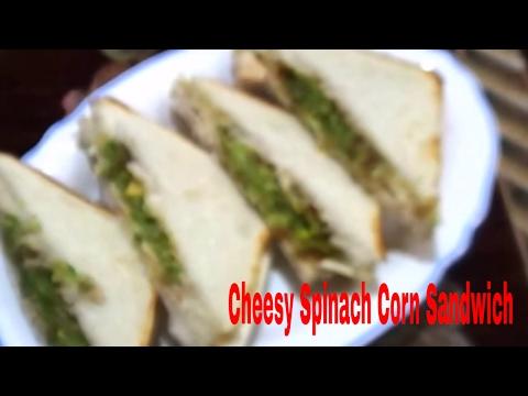 Cheesy Spinach Corn Sandwich |Corn Spinach Cheese Toast | Sandwich Recipe
