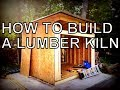 HOW TO BUILD A LUMBER KILN (THE COMPLETE BUILD)