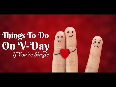Things To Do in Valentine's Day When You Are Alone - (For Singles)