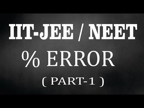 IIT-JEE/NEET PHYSICS-PERCENT ERROR