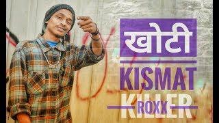 Khoti Kismat   Killer Roxx   Best Hindi Rap