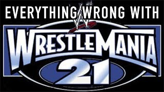 Episode #338: Everything Wrong With WWE WrestleMania 21