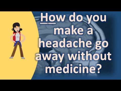 How do you make a headache go away without medicine ? | Best Health FAQ Channel