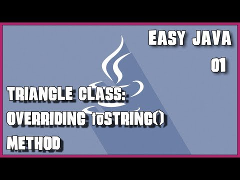 EASY JAVA 02 Triangle class and toString exercise
