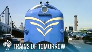 Trains of Tomorrow | British Pathé